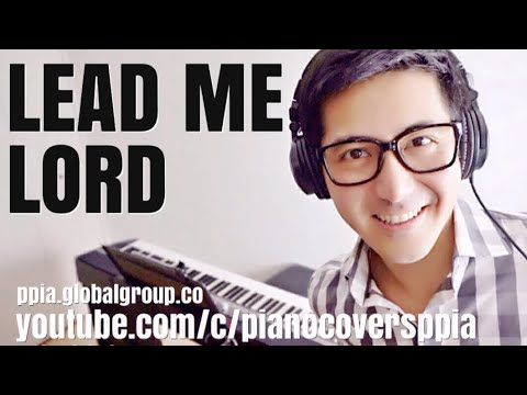 Lead Me Lord- Piano Covers
