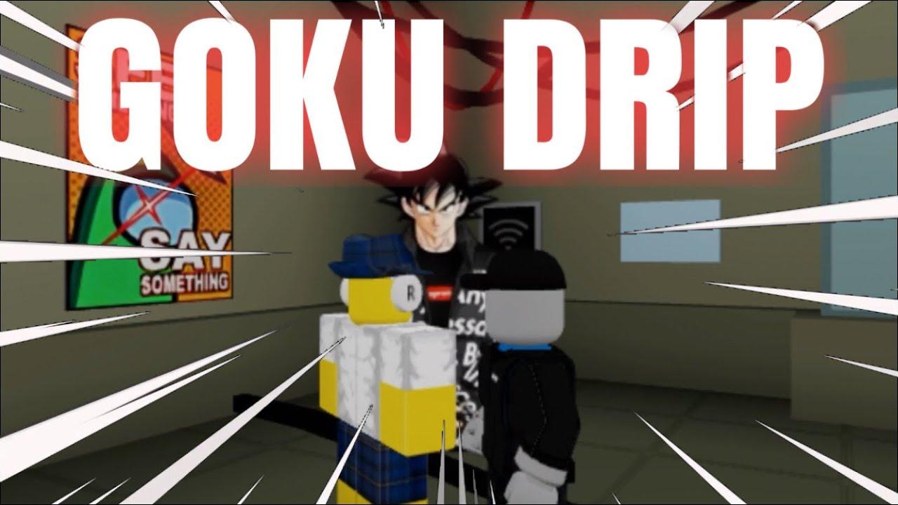 Goku Drip Beat Up Simulator Goku Drip Know Your Meme