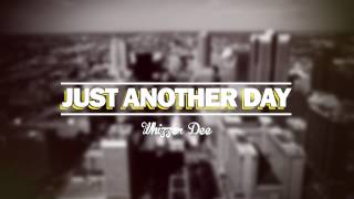 Just Another Day - Whizzer Dee (Old School Hip Hop Beat)