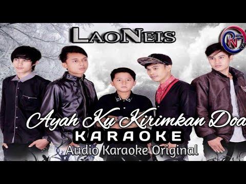 Ayah Ku Kirimkan Doa - Laoneis Band Karaoke No Vocal
