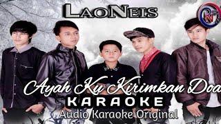 Download lagu Ayah ku kirimkan Doa Laoneis Band Karaoke No Vocal MP3