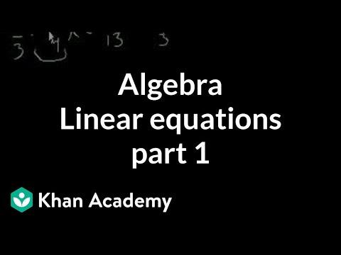 Algebra: Linear equations 1 | Linear equations | Algebra I | Khan Academy