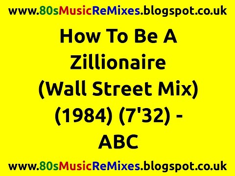 How To Be A Zillionaire (Wall Street Mix) - ABC | 80s Dance Music | 80s Club Music | 80s Club Mixes
