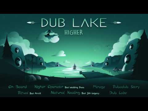 Higher - Natural Healing feat Jah Legacy /Dub Lake/