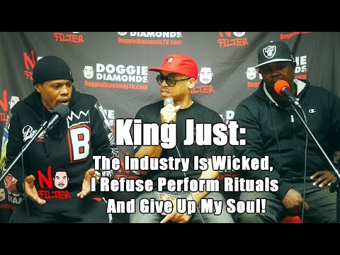 King Just:  The Industry Is Wicked,  I Refuse Perform Rituals And Give Up My Soul!