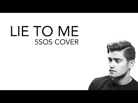 5 SECONDS OF SUMMER - LIE TO ME w/ JULIA MICHAELS (Rajiv Dhall cover) + LYRICS