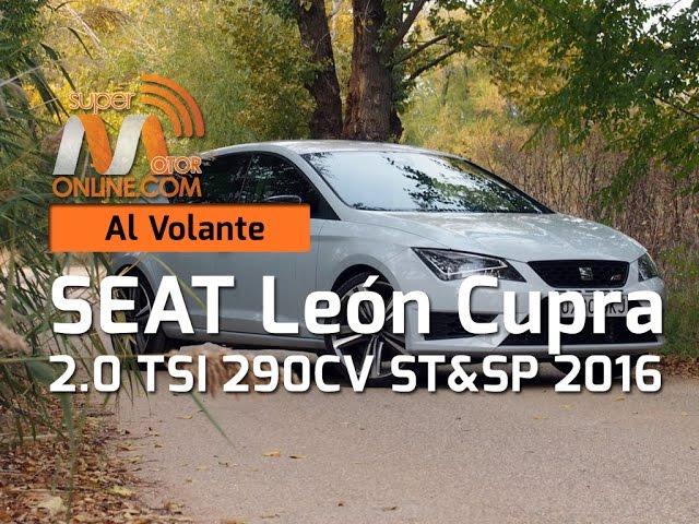 SEAT León Cupra 2016 / Al volante / Prueba dinámica / Review / Supermotoronline.com