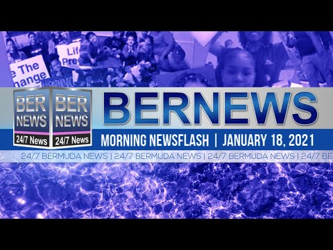 Bermuda Newsflash For Monday, Jan 18, 2021