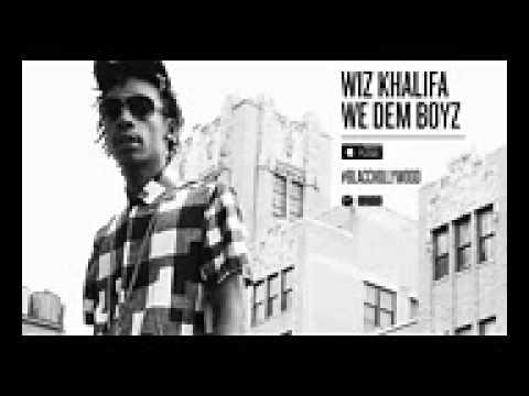 Wiz khalifa.  We Dem Boyz