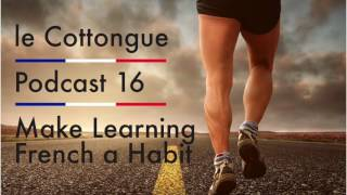 Make Learning French a Habit - Intermediate French