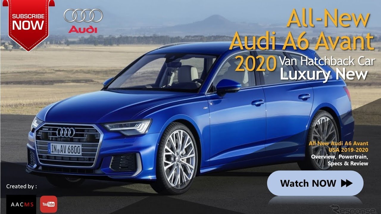 all new 2020-2019 audi a6 avant usa  luxury car with high technology  u0026 new features