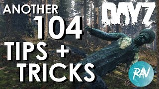 ANOTHER 104 MUST KNOW Tips and Tricks for DayZ Patch 1.04 | For both PC and XBOX / PS4 players