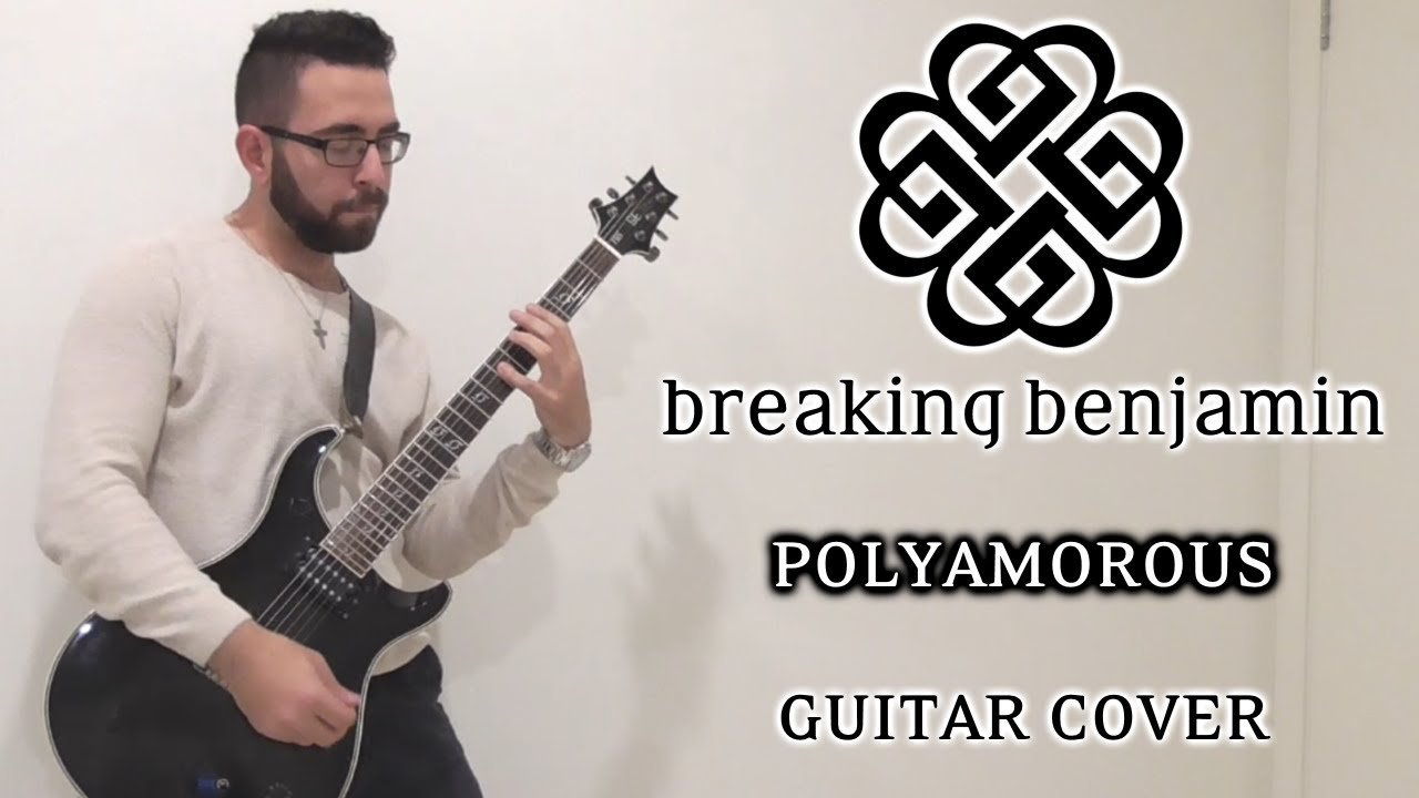 breaking benjamin polyamorous guitar cover youtube. Black Bedroom Furniture Sets. Home Design Ideas