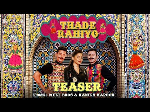 Thade Rahiyo | Official Teaser | Meet Bros ft. Kanika Kapoor | Latest Hindi Song 2018 | MB Music