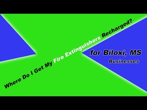 In 2016 Where do I get my Fire Extinguisher recharged in Biloxi MS