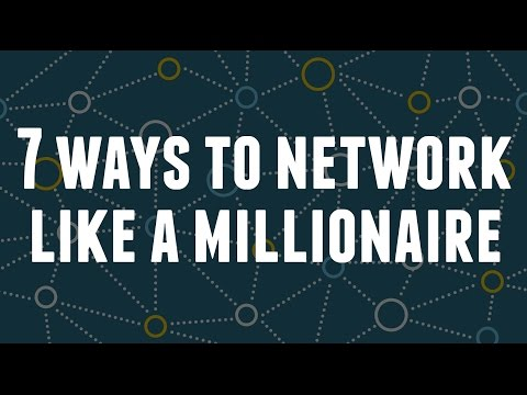 7 Ways To Network Like A Millionaire