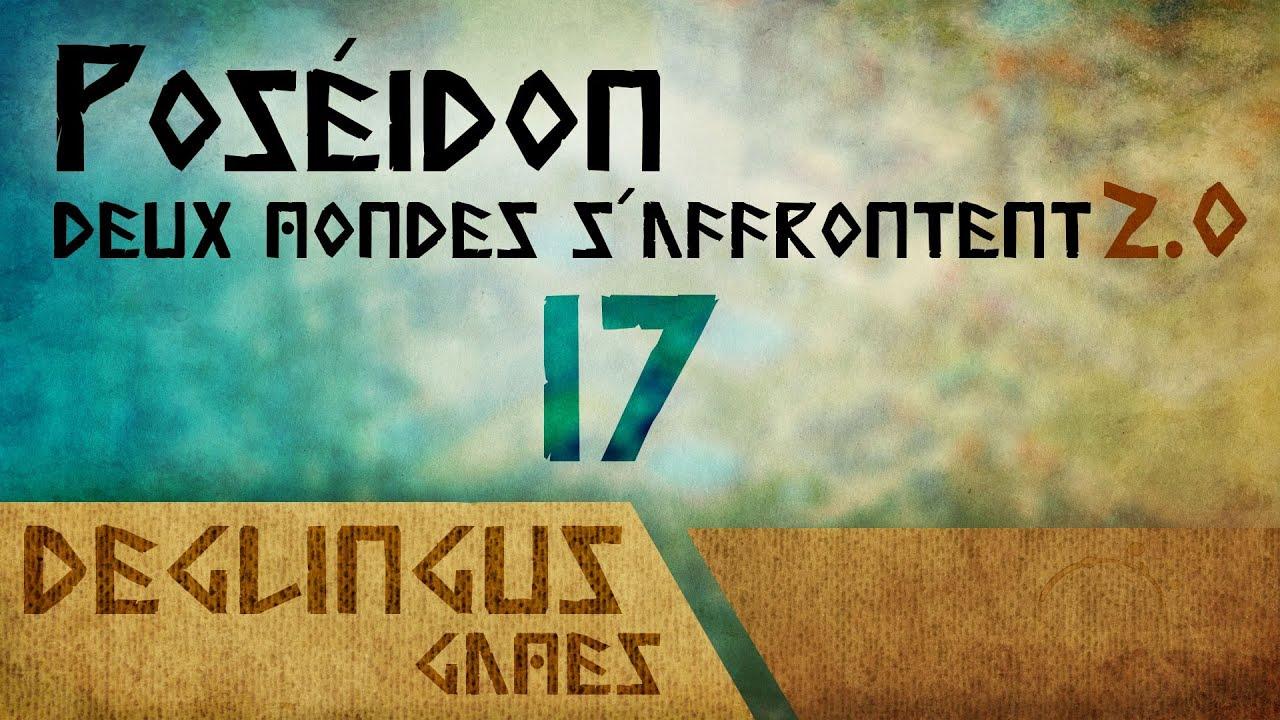 Poséidon - Deux mondes s'affrontent 2.0 - épisode 17