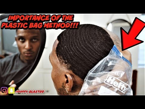 VERY IMPORTANT VIDEO!! (THE IMPORTANCE OF THE 360 WAVE PLASTIC BAG METHOD) THANK ME LATER!!!