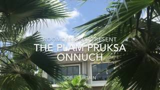 Install Curtain : THE PLAM PRUKSA ONNUCH