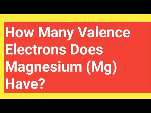 How Many Valence Electrons Does Magnesium (Mg) Have?||Number Of Valence Electrons In Magnesium (Mg)?