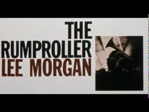 Lee Morgan. The Rumproller.