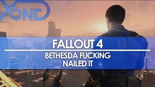 Fallout 4 - Bethesda Fucking Nailed It