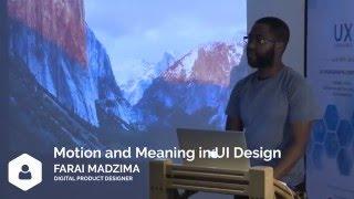 Farai Madzima - Motion and Meaning in UI Design