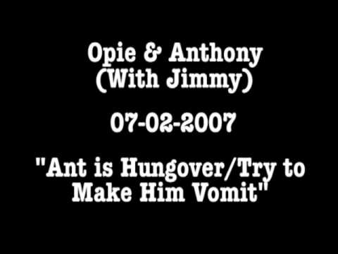 Opie & Anthony: Anthony is Hungover/Try To Make Him Vomit