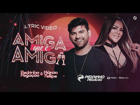 Pedrinho Pegação – Amiga Que É Amiga ft. Márcia Fellipe
