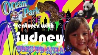 Episode #2: Adventures with sydney Goes to Ocean Park Hong Kong