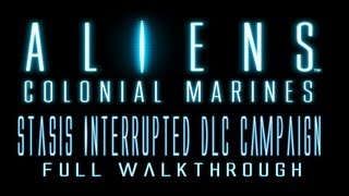 Aliens: Colonial Marines Stasis Interrupted Dlc Campaign Full Walkthrough / Teljes végigjátszás