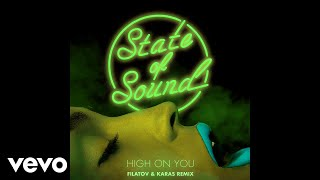 State Of Sound High On You Filatov Karas Remix Audio