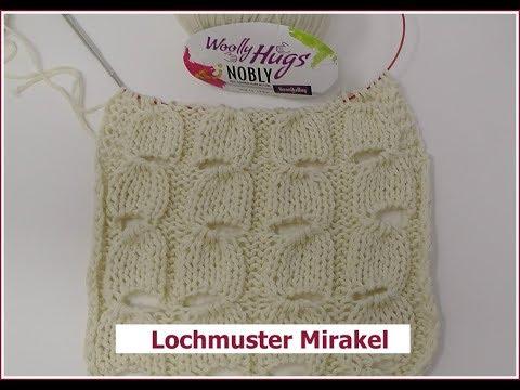 Lochmuster Mirakel Einfach Stricken Mit Woolly Hugs Nobly Youtube