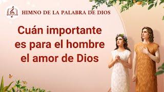 Canción cristiana | Cuán importante es para el hombre el amor de Dios