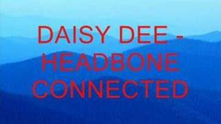 Daisy Dee - Headbone Connected