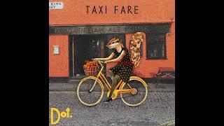 Taxi Fare Dot Official Audio