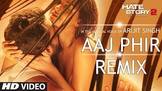 Aaj Phir - Remix | Video Song | Hate Story 2 | Arijit Singh | DJ Shiva
