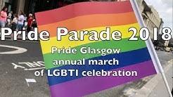 【Full】Pride Parade 2018 -Pride Glasgow annual march of LGBTI celebration-