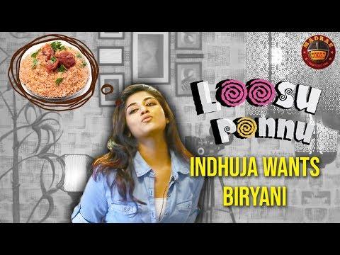 """Loosu Ponnu"" Indhuja wants Biryani | Madras Meter"