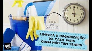 ROTINA DE LIMPEZA E ORGANIZAÇÃO PARA QUEM TRABALHA O DIA TODO | Organize sem Frescuras!