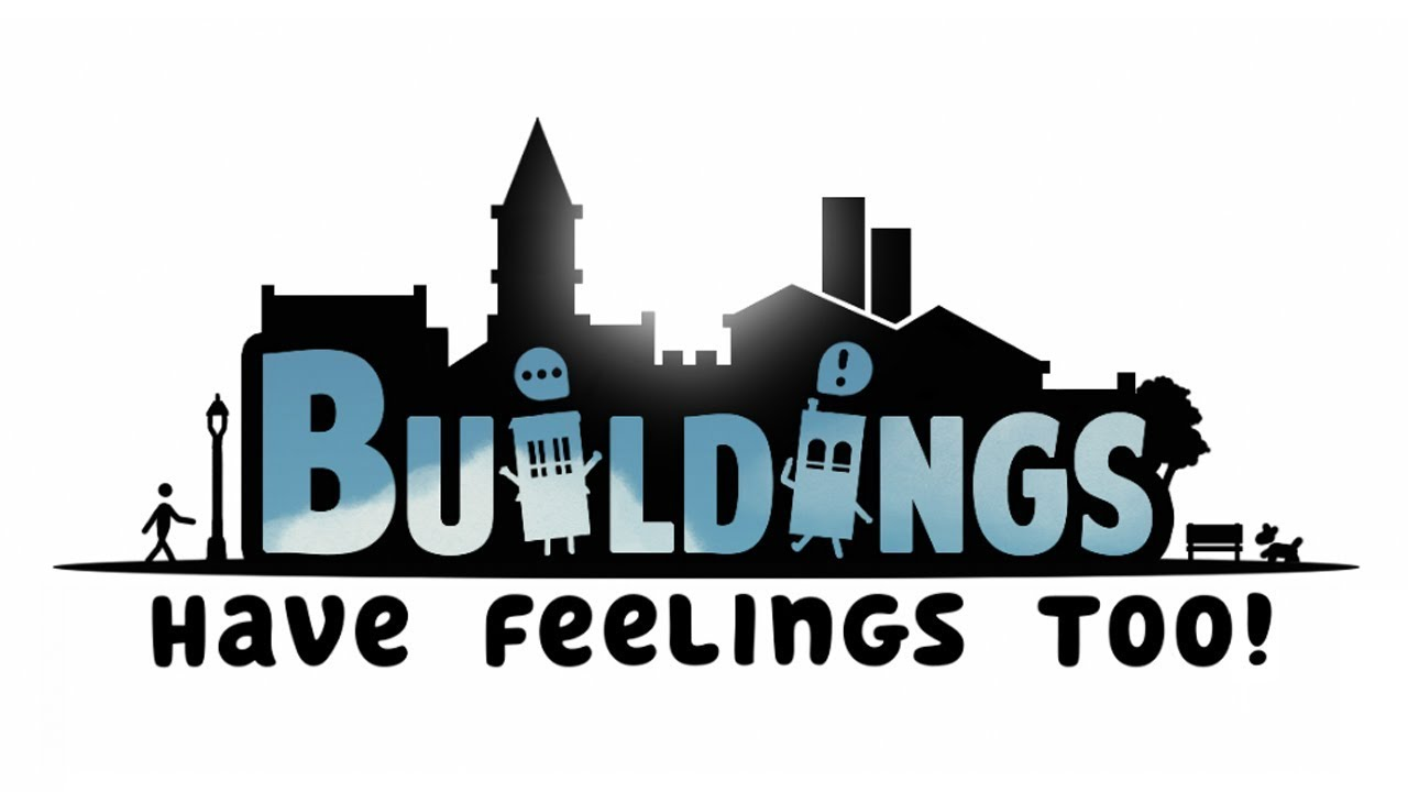 Buildings Have Feelings Too! - Spring 2019 Teaser Trailer