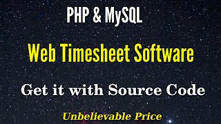 Web Based Timesheet Software   PHP & MySQL   Get Source Code   Unlimited Users   No Renewal Fees