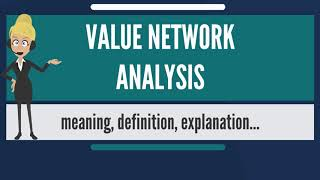 What is VALUE NETWORK ANALYSIS? What does VALUE NETWORK ANALYSIS mean?