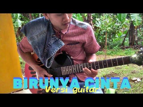 BIRUNYA CINTA-Versi gitar 2