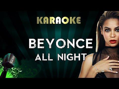 Beyonce - All Night | HIGHER Key Karaoke Instrumental Lyrics Cover Sing Along