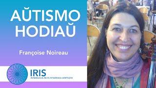 Aŭtismo Hodiaŭ – Françoise Noireau – IRIS