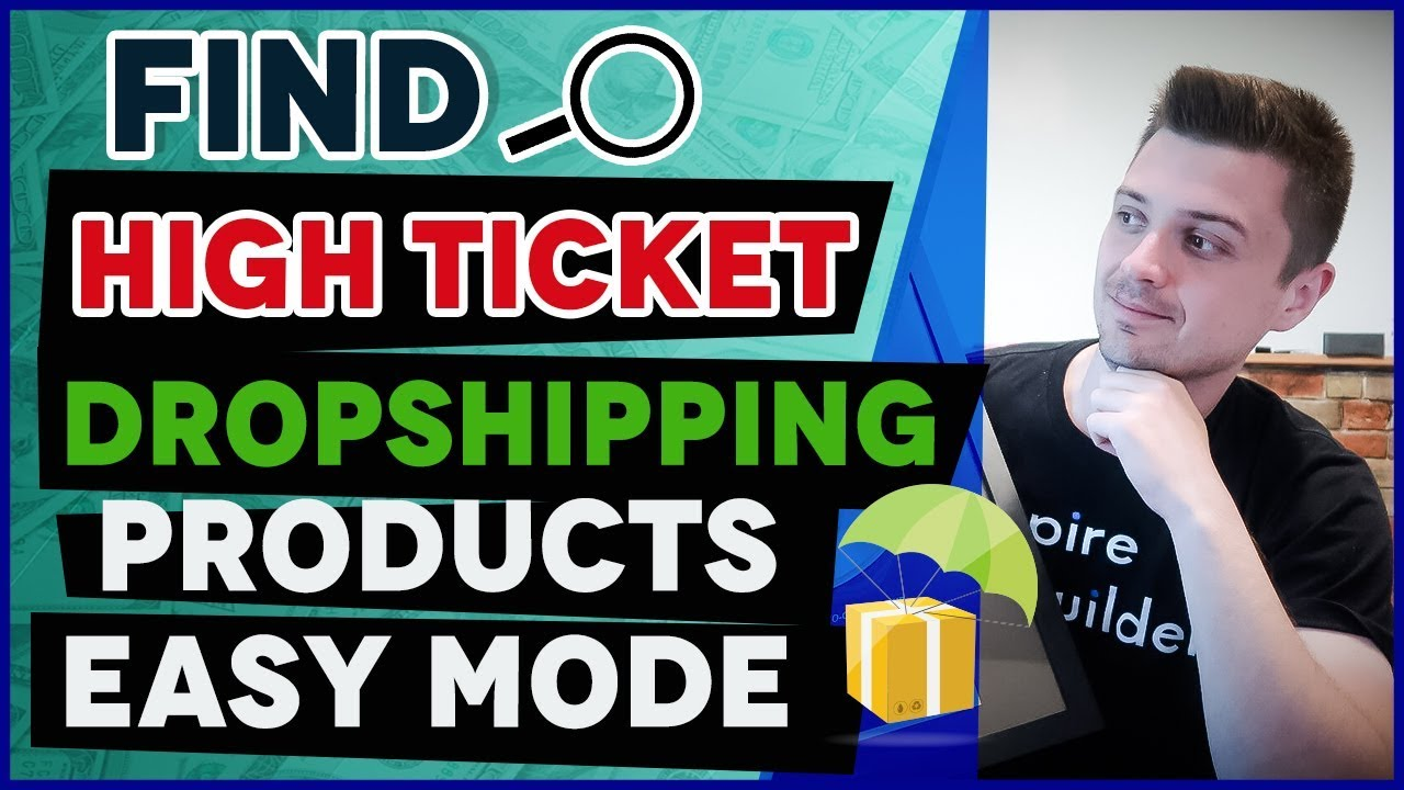 HOW TO FIND HIGH TICKET DROPSHIPPING PRODUCTS THAT YOU CAN START SELLING ON  SHOPIFY & CLICKFUNNELS