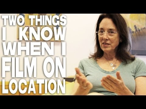 Two Things I Know When I Film On Location by Julie Corman