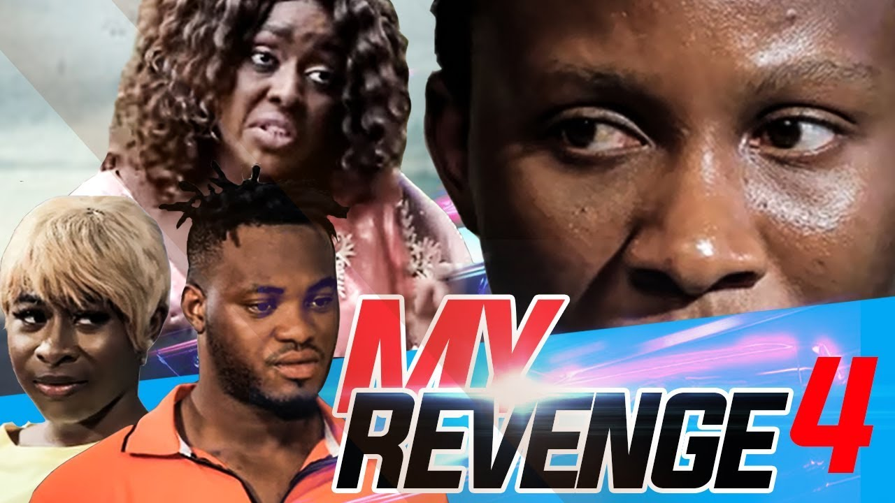 Download MY REVENGE EPISODE 4-NEW MOVIE-2019 LATEST NIGERIAN NOLLYWOOD MOVIE