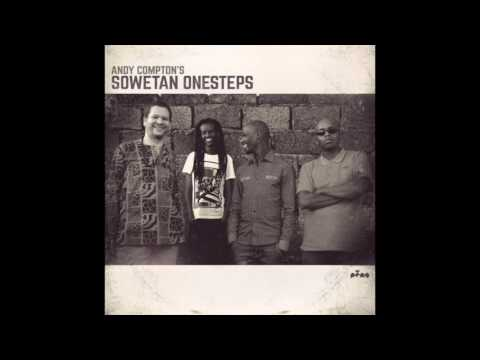 Andy Compton's Sowetan Onesteps - Stoneless Soul